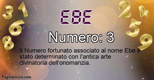 Ebe - Numero fortunato per Ebe