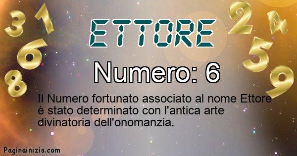 Ettore - Numero fortunato per Ettore