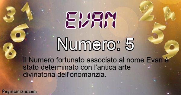 Evan - Numero fortunato per Evan