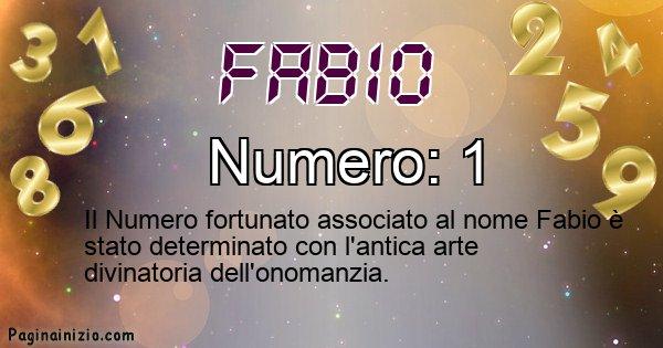 Fabio - Numero fortunato per Fabio