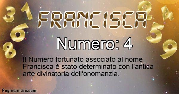 Francisca - Numero fortunato per Francisca
