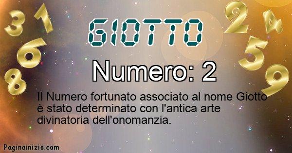 Giotto - Numero fortunato per Giotto