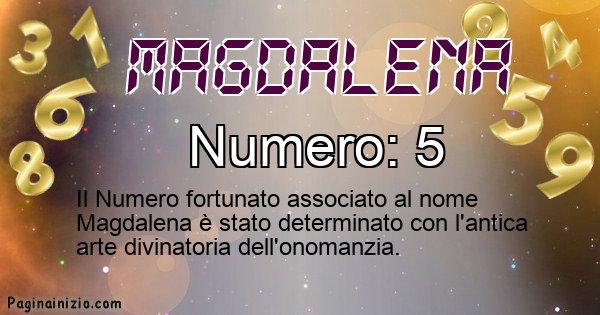Magdalena - Numero fortunato per Magdalena