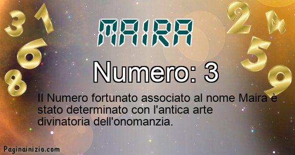Maira - Numero fortunato per Maira