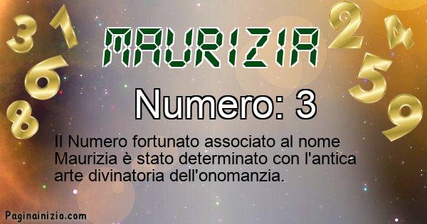 Maurizia - Numero fortunato per Maurizia