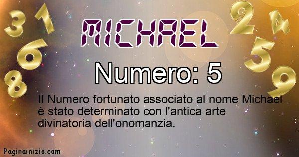 Michael - Numero fortunato per Michael