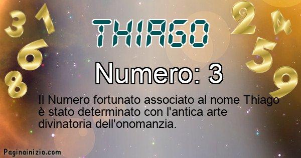 Thiago - Numero fortunato per Thiago