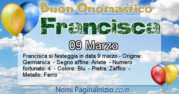 Francisca - Onomastico del nome Francisca