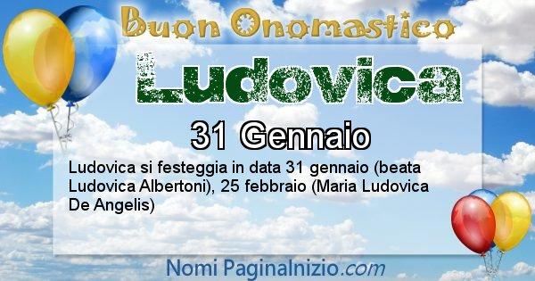 Ludovica - Onomastico del nome Ludovica