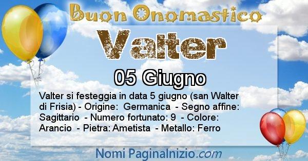 Valter - Onomastico del nome Valter