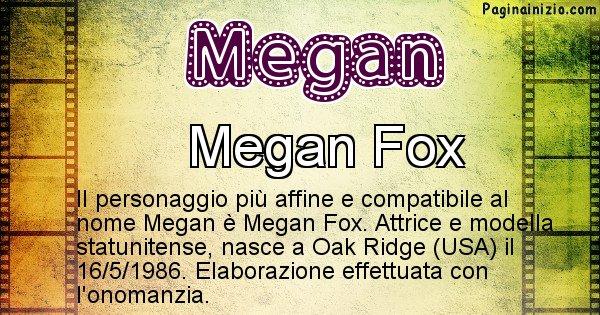 Megan - Personaggio storico associato a Megan