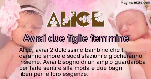 Alice - Quanti figli avrai Alice