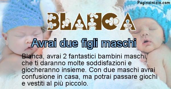 Blanca - Quanti figli avrai Blanca