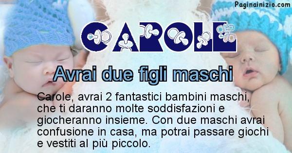 Carole - Quanti figli avrai Carole