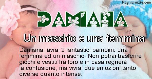 Damiana - Quanti figli avrai Damiana