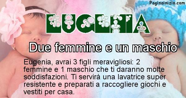 Eugenia - Quanti figli avrai Eugenia