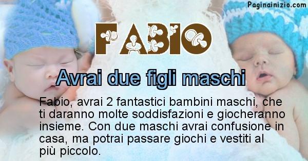 Fabio - Quanti figli avrai Fabio