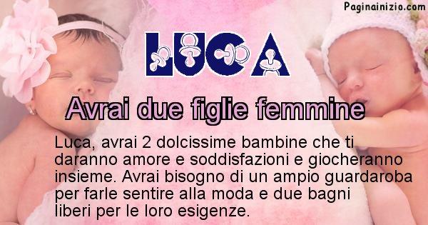 Luca - Quanti figli avrai Luca