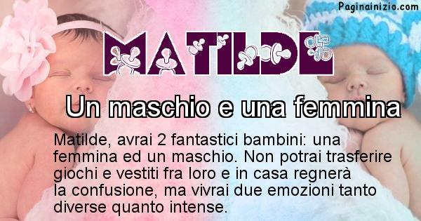 Matilde - Quanti figli avrai Matilde