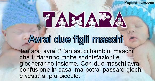 Tamara - Quanti figli avrai Tamara