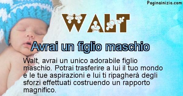 Walt - Quanti figli avrai Walt