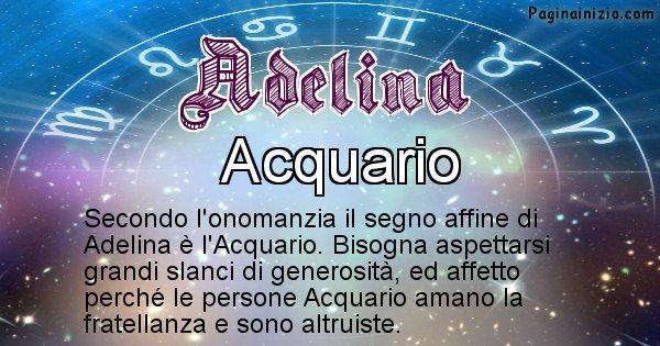 Adelina - Segno zodiacale affine al nome Adelina