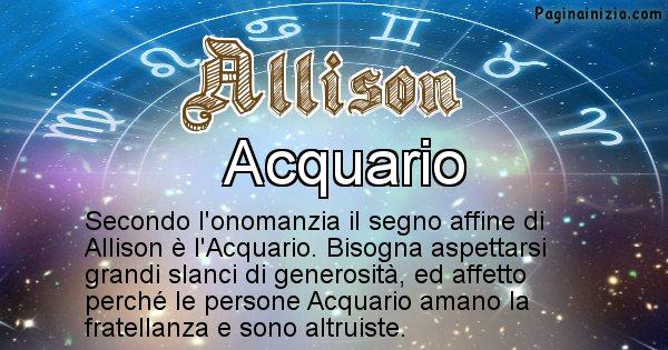 Allison - Segno zodiacale affine al nome Allison