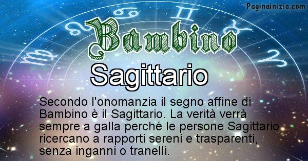 Bambino - Segno zodiacale affine al nome Bambino
