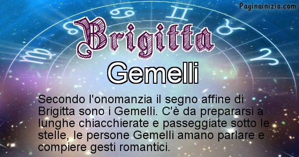 Brigitta - Segno zodiacale affine al nome Brigitta