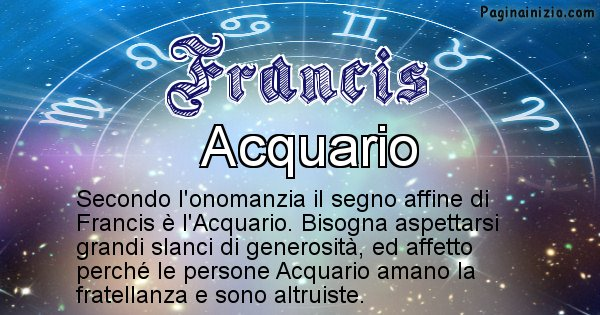 Francis - Segno zodiacale affine al nome Francis