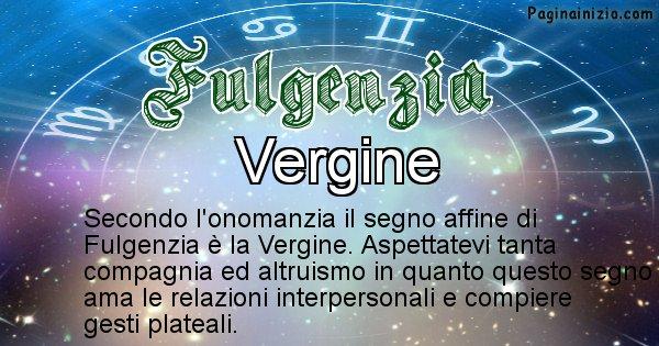 Fulgenzia - Segno zodiacale affine al nome Fulgenzia