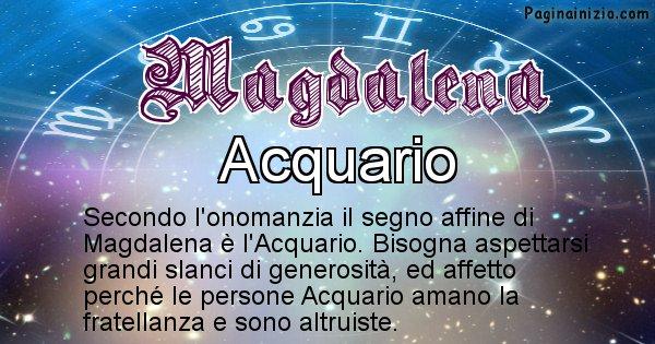 Magdalena - Segno zodiacale affine al nome Magdalena
