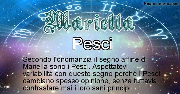 Mariella - Segno zodiacale affine al nome Mariella