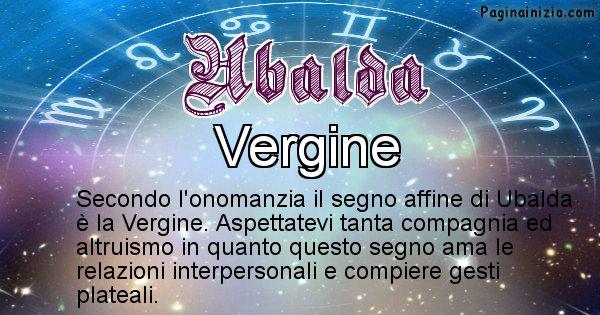 Ubalda - Segno zodiacale affine al nome Ubalda