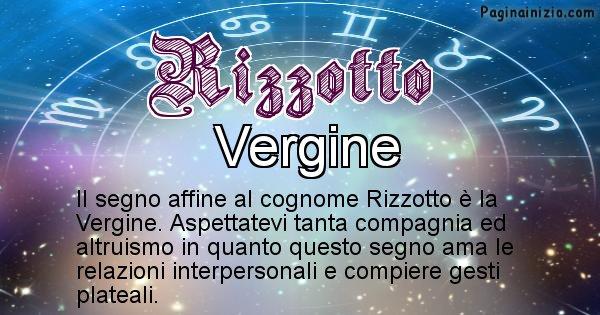 Rizzotto - Scopri il segno zodiacale affine al cognome Rizzotto