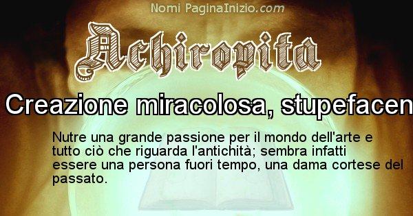 Achiropita - Significato reale del nome Achiropita