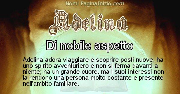 Adelina - Significato reale del nome Adelina