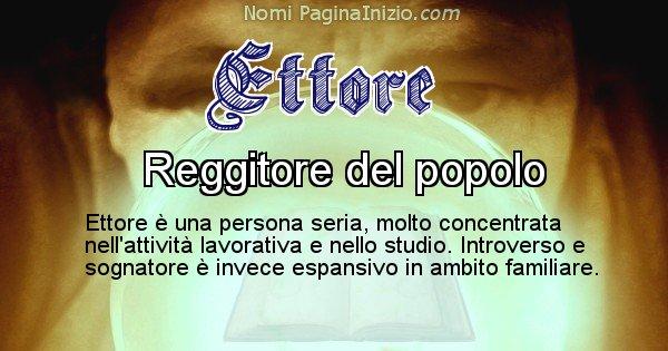 Ettore - Significato reale del nome Ettore