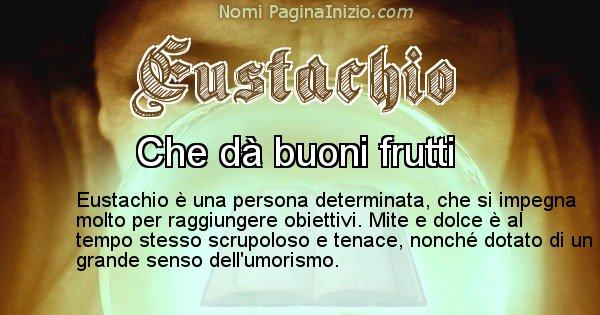 Eustachio - Significato reale del nome Eustachio