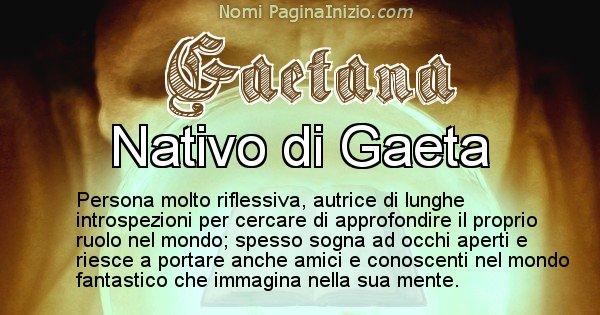 Gaetana - Significato reale del nome Gaetana