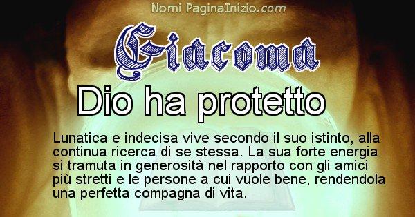 Giacoma - Significato reale del nome Giacoma