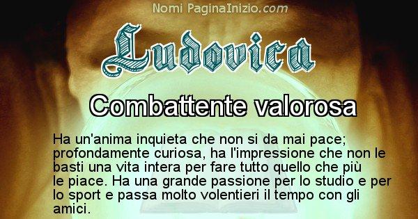 Ludovica - Significato reale del nome Ludovica