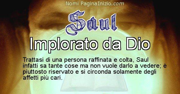 Saul - Significato reale del nome Saul