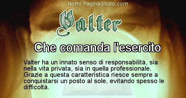 Valter - Significato reale del nome Valter