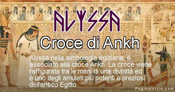 Alyssa - Significato in egiziano del nome Alyssa