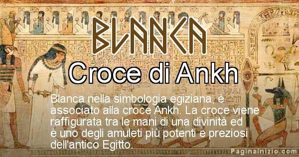 Blanca - Significato in egiziano del nome Blanca