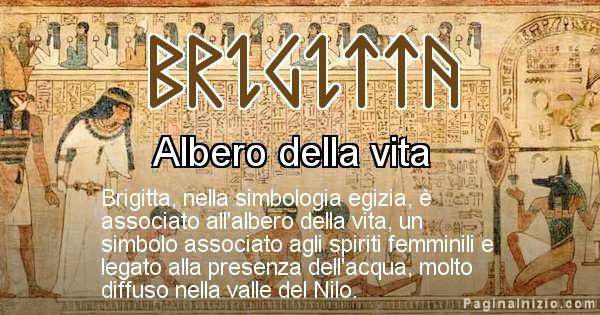 Brigitta - Significato in egiziano del nome Brigitta