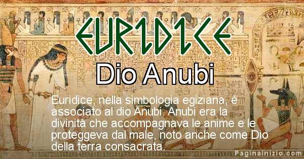 Euridice - Significato in egiziano del nome Euridice