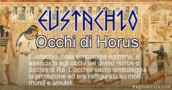 Eustachio - Significato in egiziano del nome Eustachio