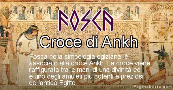 Fosca - Significato in egiziano del nome Fosca